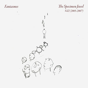 fantasmes the specimen jewel volume one